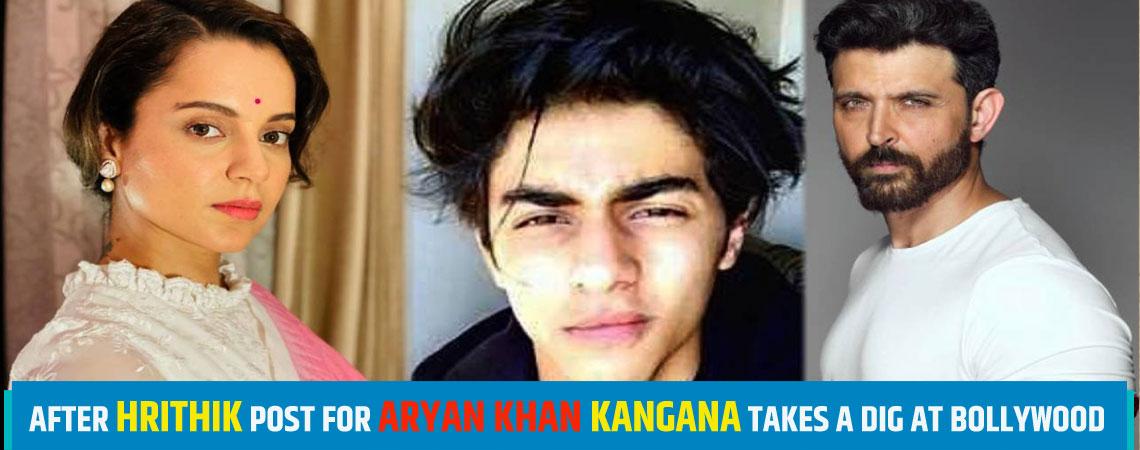 After Hrithik post for Aryan Khan Kangana takes a dig at Bollywood