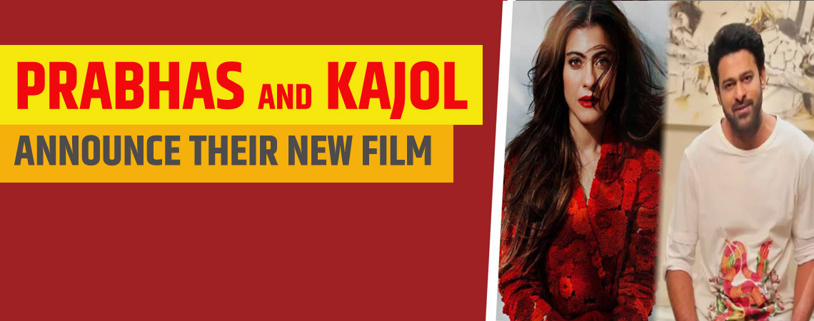 Prabhas and Kajol announce their new film