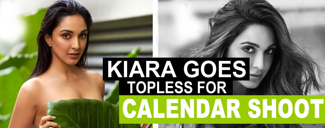 Kiara Advani goes topless for calendar shoot
