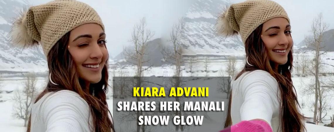 KIARA ADVANI SHARES HER MANALI SNOW GLOW