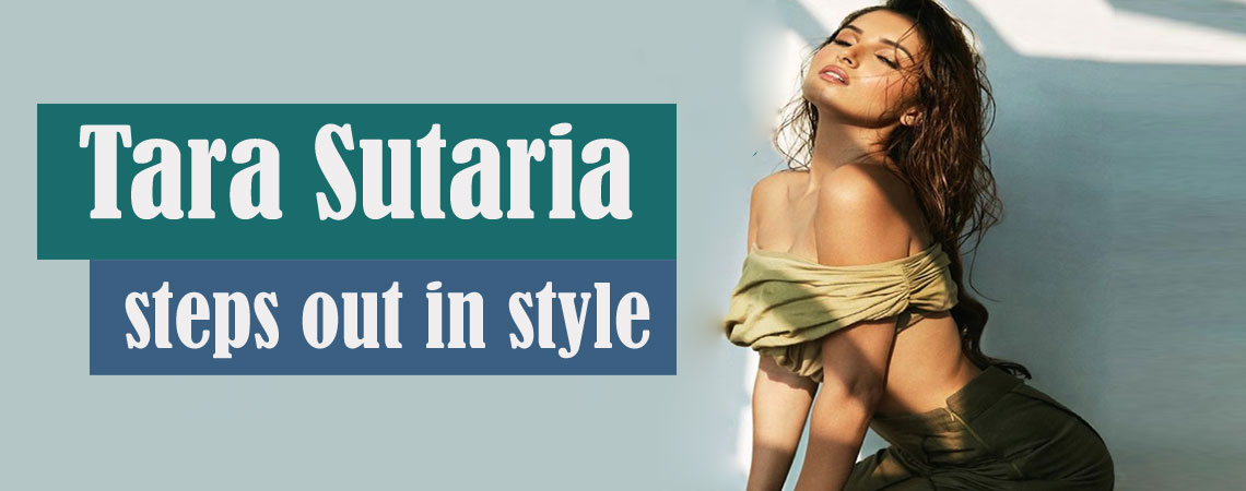 Tara Sutaria steps out in style