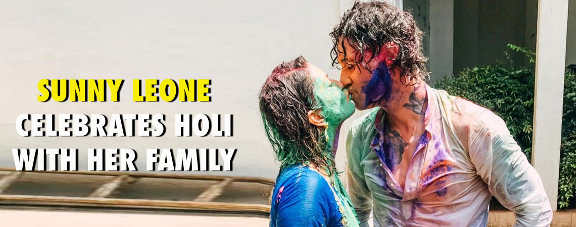 SUNNY LEONE CELEBRATES HOLI WITH HER FAMILY